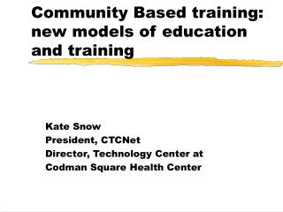 Community Based training:  new models of education and training
