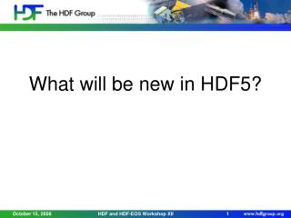 What will be new in HDF5?