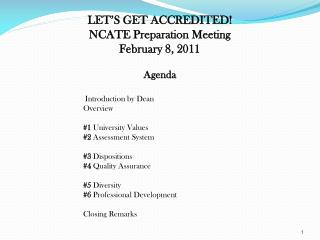 LET'S GET ACCREDITED! NCATE Preparation Meeting February 8, 2011