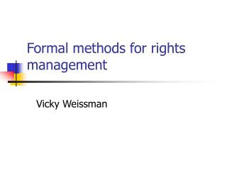 Formal methods for rights management