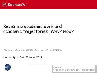 Revisiting academic work and academic trajectories: Why? How?