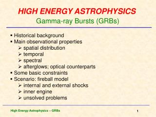 HIGH ENERGY ASTROPHYSICS Gamma-ray Bursts (GRBs)