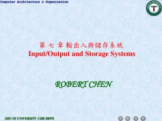 ? ? ? ????????  Input/Output and Storage Systems