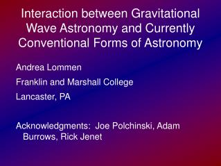 Interaction between Gravitational Wave Astronomy and Currently Conventional Forms of Astronomy