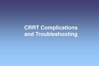 CRRT Complications and Troubleshooting