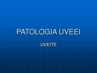 PATOLOGIA UVEEI