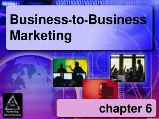 Business - to - Business Marketing