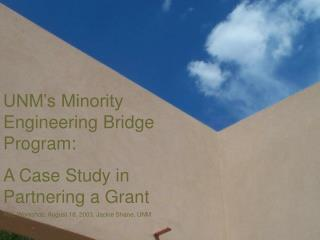UNM's Minority Engineering Bridge Program: A Case Study in Partnering a Grant