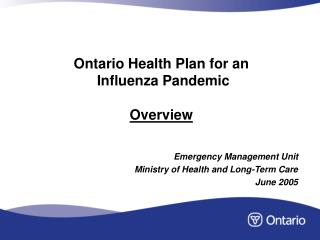 Ontario Health Plan for an  Influenza Pandemic  Overview