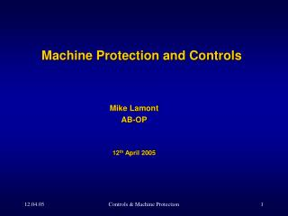 Machine Protection and Controls