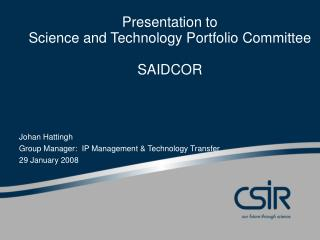 Presentation to  Science and Technology Portfolio Committee SAIDCOR
