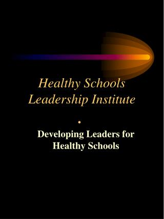 Healthy Schools Leadership Institute