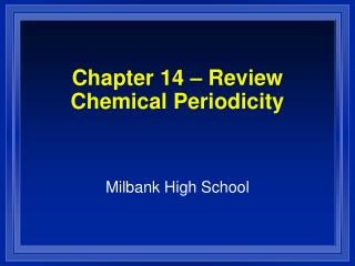Chapter 14 – Review Chemical Periodicity