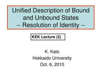 Unified Description of Bound and Unbound States -- Resolution of Identity --