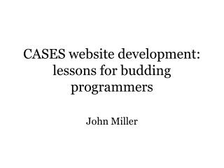 CASES website development: lessons for budding programmers