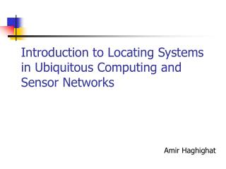 Introduction to Locating Systems in Ubiquitous Computing and Sensor Networks