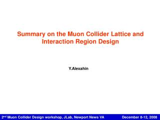2 nd  Muon Collider Design workshop, JLab, Newport News VA                  December 8-12, 2008