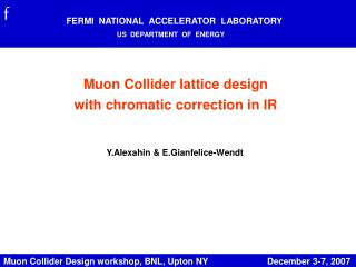 Muon Collider Design workshop, BNL, Upton NY                        December 3-7, 2007