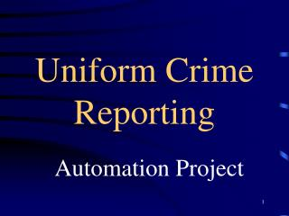 Uniform Crime Reporting