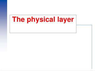 The physical layer