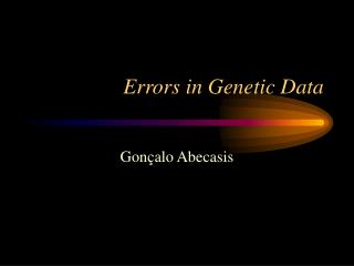 Errors in Genetic Data