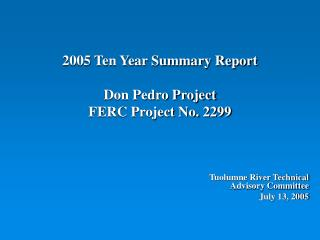 2005 Ten Year Summary Report Don Pedro Project FERC Project No. 2299