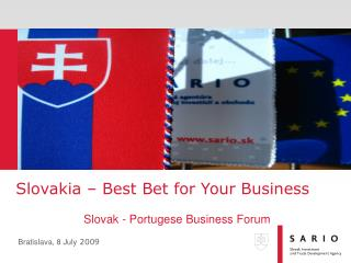 Slovakia – Best Bet for Your Business                      Slovak - Portugese Business Forum