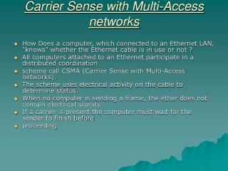 Carrier Sense with Multi-Access networks