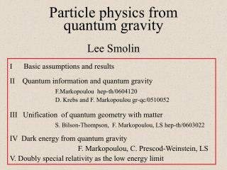 Particle physics from quantum gravity Lee Smolin