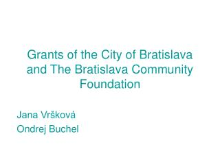 Grants of the City of Bratislava and The Bratislava Community Foundation