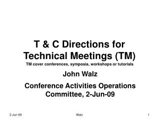T & C Directions for  Technical Meetings (TM)