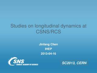 Studies on longitudinaldynamics at CSNS/RCS