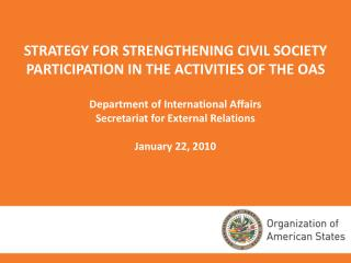 STRATEGY FOR STRENGTHENING CIVIL SOCIETY PARTICIPATION IN THE ACTIVITIES OF THE OAS