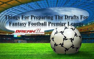 Things For Preparing The Drafts For Fantasy Football Premier