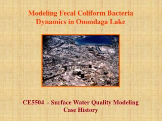 Modeling Fecal Coliform Bacteria  Dynamics in Onondaga Lake