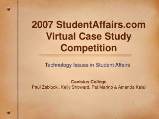 2007 StudentAffairs Virtual Case Study Competition