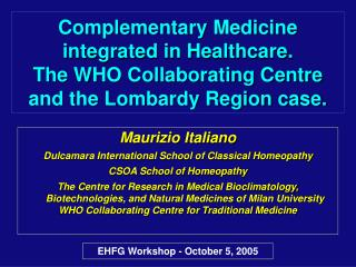 Maurizio Italiano Dulcamara International School of Classical Homeopathy CSOA School of Homeopathy
