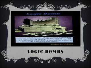 Logic Bombs
