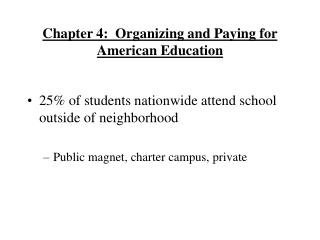 Chapter 4:  Organizing and Paying for American Education