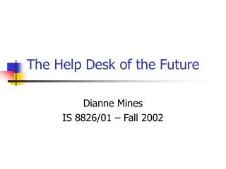 The Help Desk of the Future