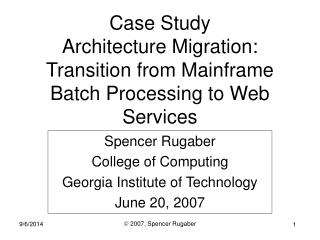 Case Study Architecture Migration: Transition from Mainframe Batch Processing to Web Services