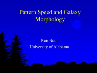 Pattern Speed and Galaxy Morphology