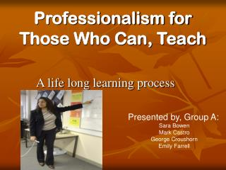 Professionalism for Those Who Can, Teach