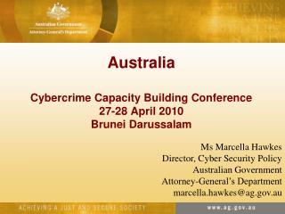 Australia Cybercrime Capacity Building Conference 27-28 April 2010 Brunei Darussalam