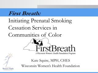 First Breath: Initiating Prenatal Smoking Cessation Services in Communities of Color