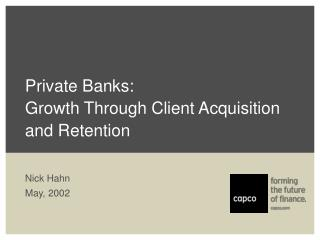 Private Banks: Growth Through Client Acquisition and Retention