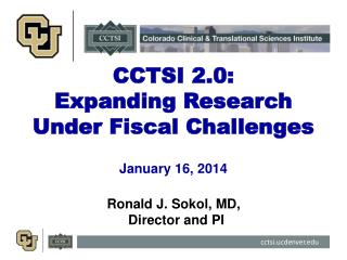 CCTSI 2.0: Expanding Research Under Fiscal Challenges January 16, 2014
