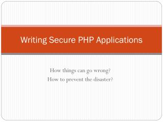 Writing Secure PHP Applications