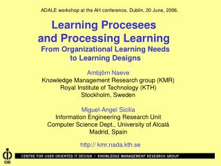 Learning Procesees  and Processing Learning  From Organizational Learning Needs to Learning Designs