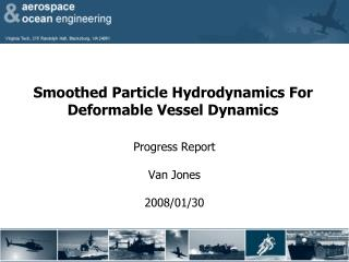 Smoothed Particle Hydrodynamics For Deformable Vessel Dynamics